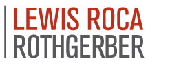 Plachy and Samuels to Lead Lewis Roca Rothgerber's Litigation Practice